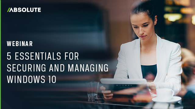 5 Essentials for Securing and Managing Windows 10