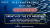 The Innovators Behind Disruption Podcast, Episode 21: Growth of the ETF Industry