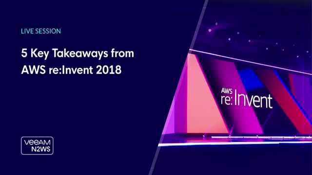 5 key Takeaways from AWS Re:Invent 2018
