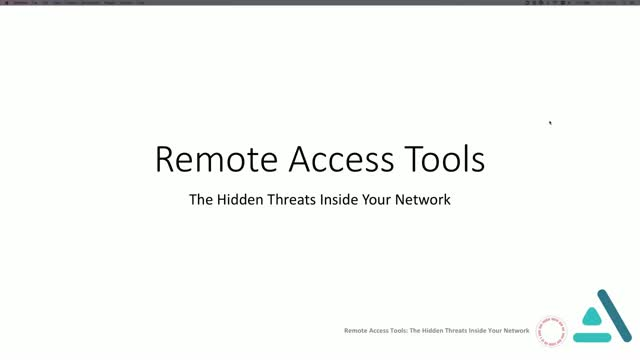 Remote Access Tools: The Hidden Threats Inside Your Network