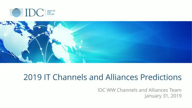 IDC Worldwide IT Channels and Alliances 2019 Predictions