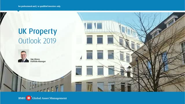 BMO UK Property Fund - 2019 outlook