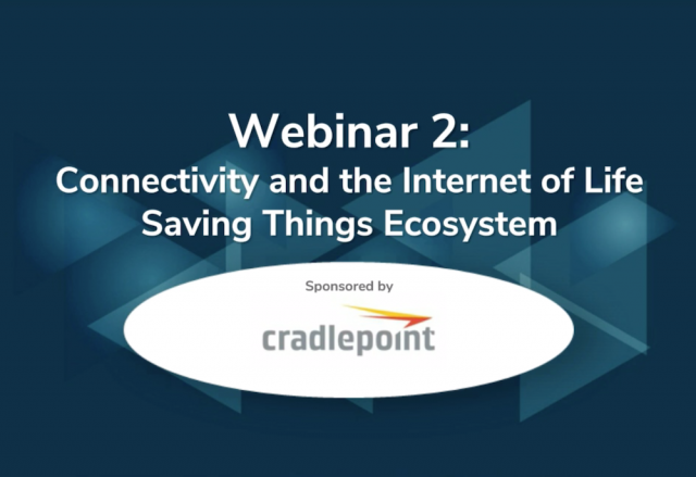 Connectivity & the Internet of Life Saving Things Ecosystem