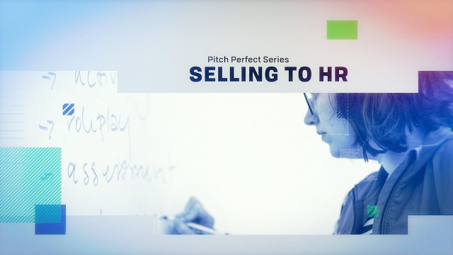 Pitch Perfect Series: Selling to HR