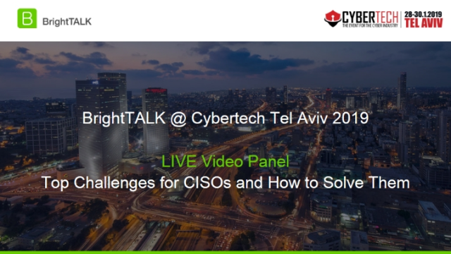 Live Interview Panel: Top Challenges for CISOs and How to Solve Them
