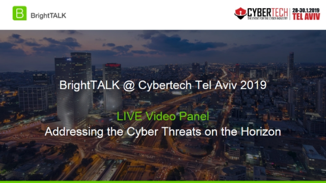 Live Interview Panel: Addressing the Cyber Threats on the Horizon