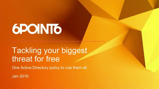 Tackling Your Biggest Threat for Free: One Active Directory Policy