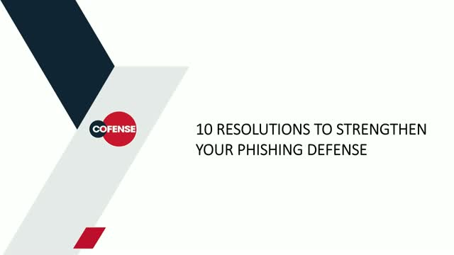 10 Resolutions to Strengthen Your Phishing Defense Program in 2019
