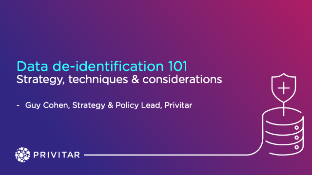 Data de-identification 101: Strategy, techniques and considerations