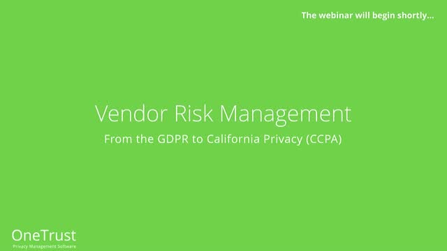 Vendor Risk Management from the GDPR to California Privacy (CCPA)