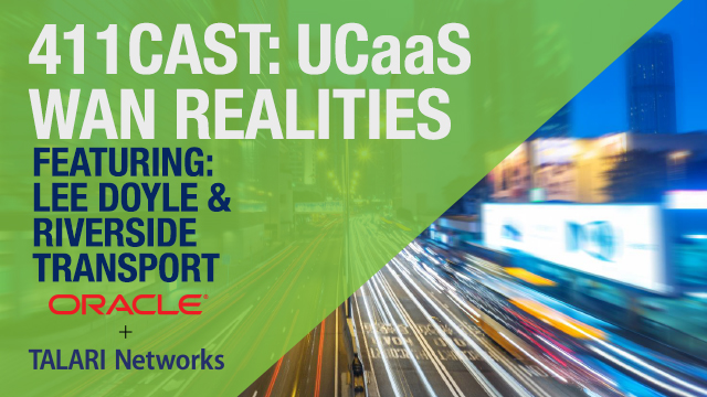 411cast: UCaaS WAN Realities