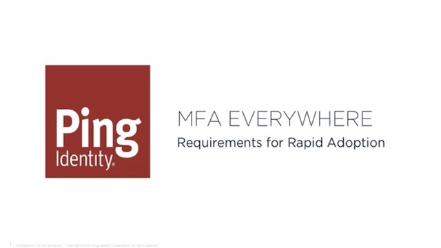 MFA Everywhere: Requirements For Rapid Adoption