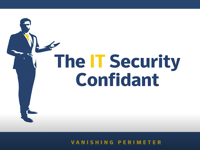 The IT Security Confidante - Vanishing Perimeter