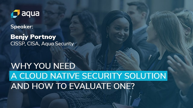 Why You Need a Cloud Native Security Solution and How to Evaluate One