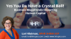 Yes You Do Have a Crystal Ball: Business Megatrends Impacting Human Capital