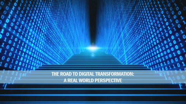 The Road to Digital Transformation: A Real-World Perspective