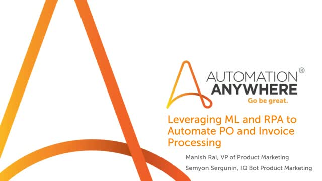 Leverage Machine Learning & RPA to Automate PO and Invoice Processing