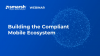 Building the Compliant Mobile Ecosystem