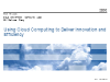 Using Cloud Computing to Deliver Innovation and Efficiency