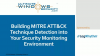 Building MITRE ATT&CK Technique Detection into Your Security Monitoring