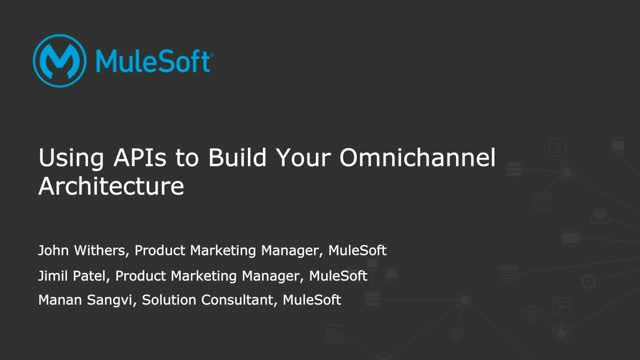 Using APIs to Build your Omni-Channel Architecture