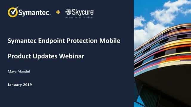 Symantec Endpoint Protection Mobile: Product Updates - January 2019
