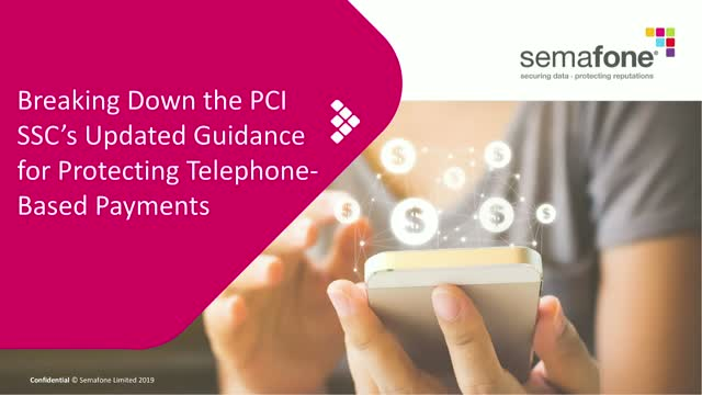 Breaking Down the PCI SSC's New Guidance for Protecting Telephone-Based Payments