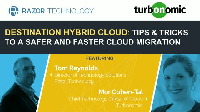 Destination Hybrid Cloud: Tips & Tricks to a Safer and Faster Cloud Migration