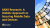 SANS Research: A Holistic Approach to Securing Mobile Data and Devices