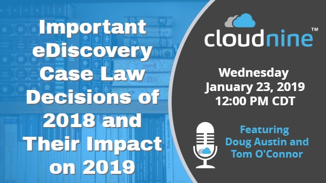 Important eDiscovery Case Law Decisions of 2018 and Their Impact on 2019