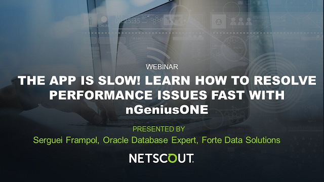 The App is Slow! Learn how to resolve performance issues Fast with nGenuisONE