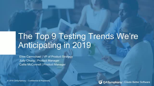 The Top 9 Testing Trends We're Anticipating in 2019