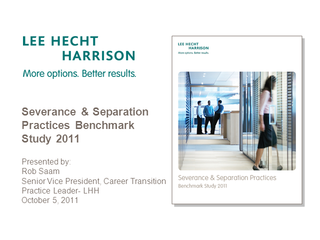 2011 Severance and Separation Practices Benchmark Study- Reviewing the Results