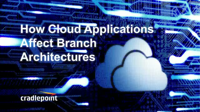 How Cloud Applications Affect Branch Architectures