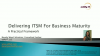 Delivering ITSM For Business Maturity: A Practical Framework