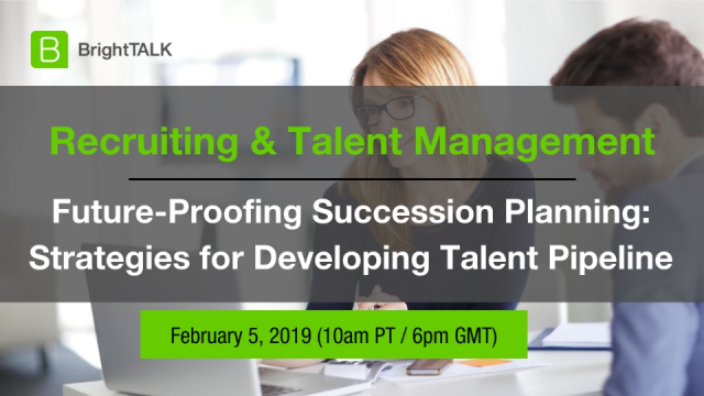 Future-Proofing Succession Planning&#x3B; Strategies for Developing Talent Pipeline