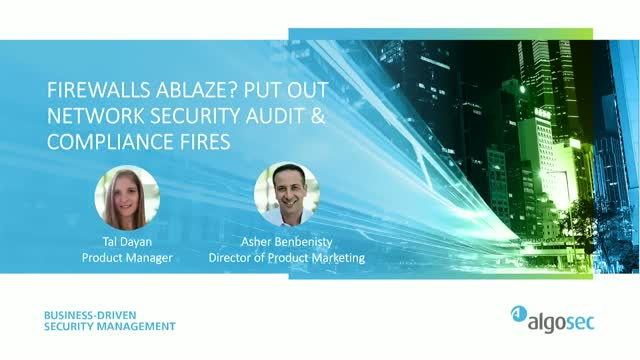 Firewalls Ablaze? Put Out Network Security Audit & Compliance Fires