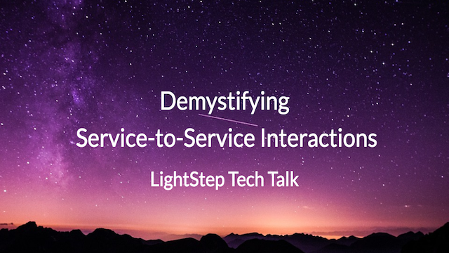 Demystifying Service-to-Service Interactions