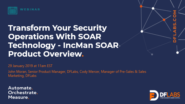 Transform Your Security Operations With SOAR Technology -  IncMan SOAR Overview