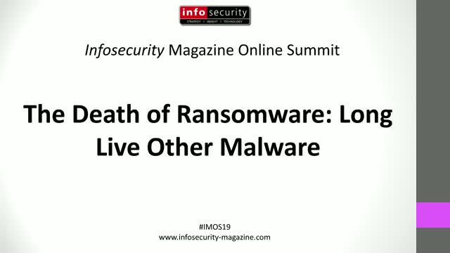 #IMOS19 - The Death of Ransomware: Long Live Other Malware