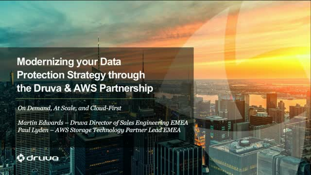 Modernizing your Data Protection Strategy Through the Druva and AWS Partnership