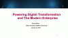 Powering Digital Transformation and the Modern Enterprise