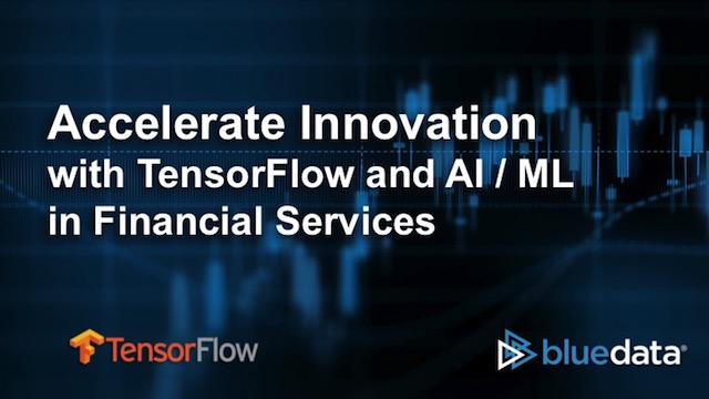 Accelerate Innovation with TensorFlow and AI / ML in Financial Services