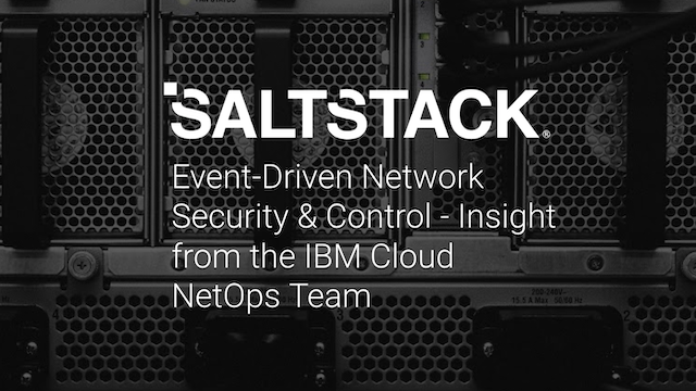 Event-Driven Network Security & Control - Insight from the IBM Cloud NetOps Team