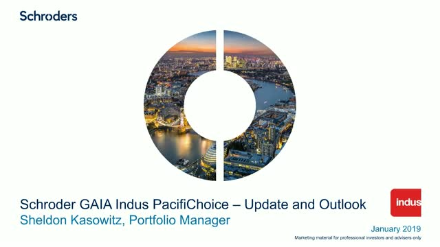 Schroder GAIA Indus PacifiChoice- update and outlook