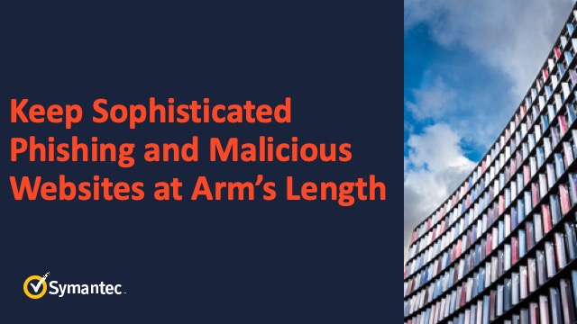Keep sophisticated phishing and malicious websites at arm's length