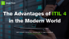The Advantages of ITIL 4 in the Modern World