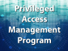Implementing a Successful Privileged Access Management Program - Lessons Learned