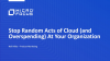 Stop Random Acts of Cloud (and Overspending) At Your Organization