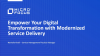 Empower Your Digital Transformation with Modernized Service Delivery